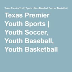Texas Premier Youth Sports | Youth Soccer, Youth Baseball, Youth Basketball