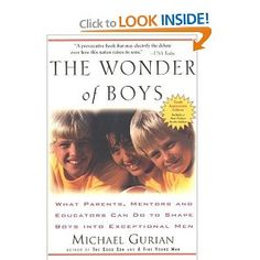 """""""The Wonder of Boys: What Parents, Mentors, and Educators Can Do to Shape Boys into Exceptional Men"""""""