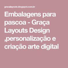 Embalagens para pascoa - Graça Layouts Design ,personalização e criação arte digital