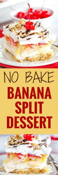 No-Bake Banana Split Dessert – Graham cracker crust, cream cheese, bananas, pineapple, strawberries, whipped cream, nuts, chocolate  a cherry on top!