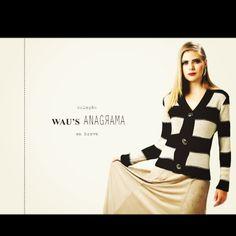WAU'S Anagrama. Em breve! (Moda Inverno 2013)