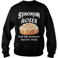 Synonym Rolls Just Like Grammar Used To Make sweatshirt