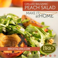 Recipe for Grilled Balsamic Peach Salad from Brio Tuscan Grille