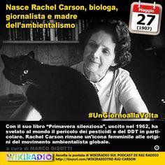 27 maggio 1907: nasce Rachel Carson biologa giornalista e madre dell'ambientalismo  Immaginate che dimprovviso un influsso maligno colpisca lintera zona ed ogni cosa cominci a cambiare: Nelle città i medici erano costretti a far fronte sempre più spesso a malattie nuove che colpivano i loro pazienti. Si andavano verificando subitanei ed inestricabili decessi non soltanto tra gli adulti ma anche tra i fanciulli: fanciulli che venivano ghermiti improvvisamente dal male mentre erano intenti a…