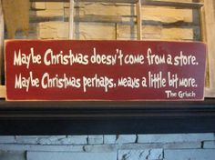 Maybe Christmas Doesn't Come From A Store Grinch Primitive Rustic Winter Country Sign