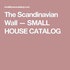 The Scandinavian Wall — SMALL HOUSE CATALOG