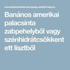 Banános amerikai palacsinta zabpehelyből vagy szénhidrátcsökkentett lisztből