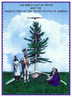 Did you know?  The US Constitution was based on the Iroquois' Great Law of Peace.