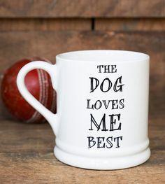 The dog loves me best mug by SweetWilliamLondon on Etsy