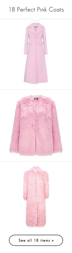 """18 Perfect Pink Coats"" by polyvore-editorial ❤ liked on Polyvore featuring pinkcoats, outerwear, coats, pink, wool blend coat, pink coat, valentino coat, miss selfridge coats, pink faux fur coats and fake fur coats"