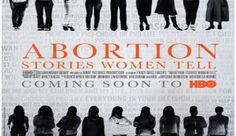 """""""Storytelling"""" is the new """"safe, legal, and rare"""" of the pro-abortion movement.  See as Exhibit A the new HBO documentary, Abortion: Stories Women Tell, released a few weeks ago in select theaters. The film focuses on women in Missouri, a state where only one abortion clinic remains open, and which requires a 72-hour waiting period. [Read more]"""