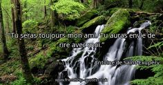 Quote of the day: Tu seras toujours mon ami. Tu auras envie de rire avec moi. - Antoine de Saint-Exupéry  ► View quote in www.friendship-quotes.co.uk/58735  ► Customize image www.friendship-quotes.co.uk/customize-image/58735/600x315.html  ► More quotes in www.friendship-quotes.co.uk  #FriendshipQuotes #QuoteOfTheDay #Quotes #Friendship #Friends