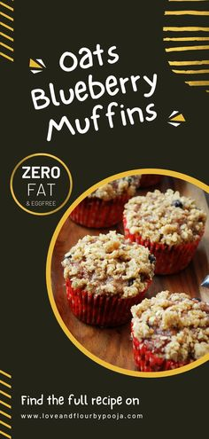 This eggless oats-Blueberry Muffins is a Zero-fat muffins with the goodness of oats and blueberries! You can make this in just 35 mins at home with ingredients like Instant Oats, Brown Sugar, Cinnamon, Yogurt, Applesauce, Blueberry Pulp etc. These muffins taste amazing directly out of the oven but even better the next day! Try this healthy snack for your kids & family at home today. Blueberry Muffin Recipe Without Eggs, Easy Baking Recipes, Muffin Recipes, No Bake Desserts, Dessert Recipes, Eggless Baking, Healthy Muffins, Tea Cakes, Blue Berry Muffins