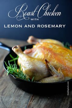 Roast Chicken with Lemon and Rosemary Recipe from addapinch.com