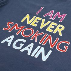 eww, never. I have the will power! chris and i both quit smoking cigarettes in February. we are doing and feeling great!!!