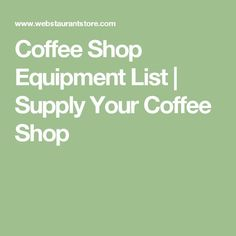 If you're opening a new coffee shop or cafe and looking for coffee shop equipment, our guide breaks down everything you need in one comprehensive list! Coffee Shop Business Plan, Coffee Shop Menu, Coffee Shops, Coffee Carts, Opening A Cafe, Opening A Coffee Shop, Coffee Shop Supplies, Coffee Shop Equipment, Food Equipment