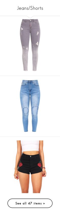 """Jeans/Shorts"" by wiffeyhaila ❤ liked on Polyvore featuring jeans, pants, bottoms, pants/shorts, grey ripped jeans, gray distressed jeans, ripped skinny jeans, grey jeans, denim skinny jeans and cut skinny jeans"