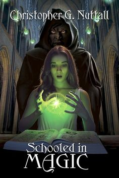 Christopher G. Nuttall - Schooled in Magic
