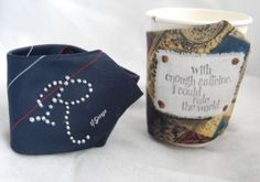 Recycled Necktie Coffee Cozies- use those old ties to make functional and fun gifts! (And reduce landfill waste, too!) Great Earth Day or Father's Day gift, too. :)