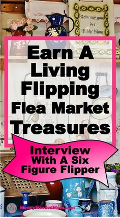 Flipping flea market treasures has huge potential. Whether you want to earn some extra income on the side or start a full time business working from home ~ read this interview with a six figure flipper for some inside secrets. Flea market | flea market ideas | make money at home | extra income | start a business | make money #fleamarket #flippingforprofit #flipperuniversity