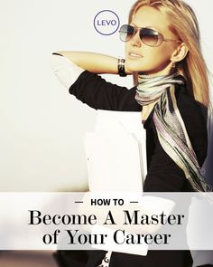 Get #Hired | Become a Master of YOUR #career | #levo #job #jobsearch #careeradvice