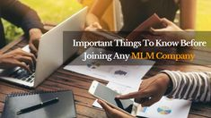 While Joining MLM Company, one has to note down few important things for their successful network marketing journey. Important things to consider Multi Level Marketing, Things To Know, Join, Success, Cards Against Humanity, Education, Blog, India, Goa India
