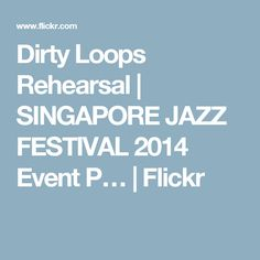 Dirty Loops Rehearsal | SINGAPORE JAZZ FESTIVAL 2014 Event P… | Flickr