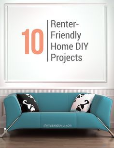 Whether you own your home or rent, these 10 renter friendly home DIY tutorials will add a personal touch to your dwelling.