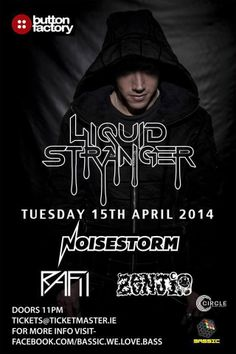 Liquid Stranger The Button Factory Tuesday 15 April 2014