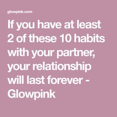 If you have at least 2 of these 10 habits with your partner, your relationship will last forever - Glowpink