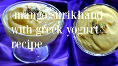 Mango Shrikhand Recipe, Amrakhand with greek yogurt  Recipe