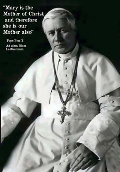 Happy Feast Day of Pius X. Pope Pius X was particularly devoted to Mary; his encyclical Ad Diem Illum expresses his desire through Mary to renew all things in Christ.