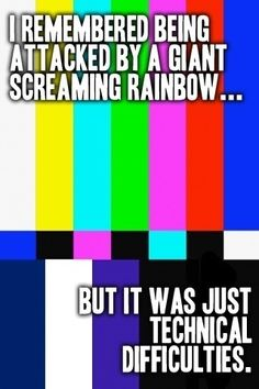 Rainbow rainbow  rainbow