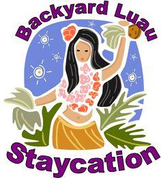 Backyard Staycation: Luau