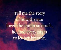 The story of the sun and moon.