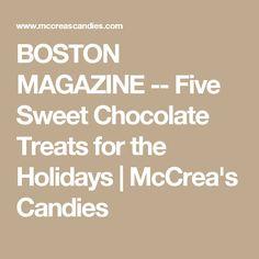 7122a695c3e BOSTON MAGAZINE -- Five Sweet Chocolate Treats for the Holidays
