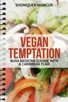 Vegan Temptation Bush Medicine Cuisine with a Caribbean Flair * Read more  at the image link.