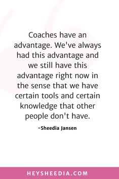 Coaches have an advantage. We've always had this advantage and we still have this advantage right now in the sense that we have certain tools and certain knowledge that other people don't have. How to build an online coaching business quote Hope Quotes, All Quotes, Quotes To Live By, Business Quotes, Business Tips, Boss Lady Quotes, Create Your Own Business, Online Coaching, Daily Affirmations