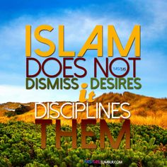 Islam the true way of life.