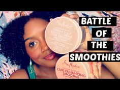 BATTLE OF THE HAIR SMOOTHIES: Shea Moisture Curl Enhancing Smoothie vs. ...