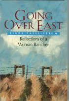 Linda M. Hasselstrom. Going Over East: Reflections of a Woman Rancher. Golden, Colo.: Fulcrum, Inc., 1987.