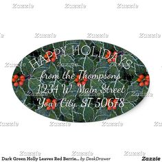 Dark Green Holly Leaves Red Berries Address Label Oval Sticker.  Beautiful contemporary dark green Holly leaves and red berries pattern. Ornate, elegant, stylish and eclectic December Holiday label with room to customize or personalize with family name and address of your choice. Image available on a variety of modern office products. Such as address labels, wrapping and tissue paper, gift tags, bags and favor boxes, stickers, ribbons, notebooks, binders, stationery and envelopes.