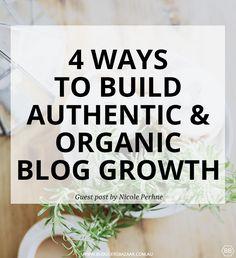 Bloggers Bazaar | 4 Ways to Build Authentic and Organic Blog Growth | http://www.bloggersbazaar.com.au