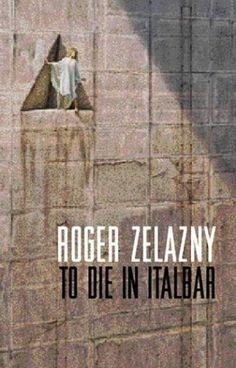 To Die in Italbar / A Dark Travelling - Roger Zelazny