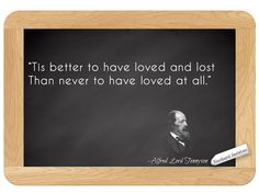 Alfred, Lord Tennyson... on Love
