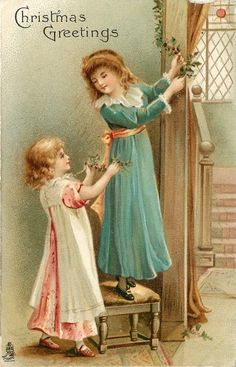 Christmas Greetings ~ 2 girls putting up holly ~ 1903