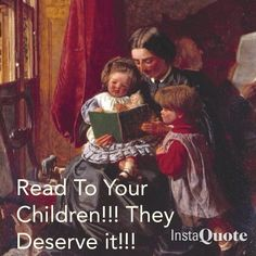 Read to your children!!!