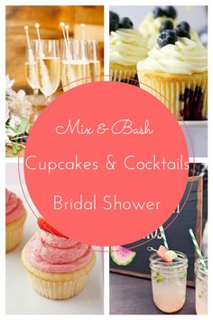cute ideas for a cupcakes and cocktails bridal shower mix and bash