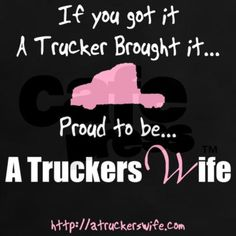A Truckers Wife (original) Women's Dark T-Shirt Big Trucks, Pickup Trucks, Truck Driver Wife, Truck Drivers, Truckers Girlfriend, Prayer For Wife, Trucker Quotes, Wife Quotes, The Life