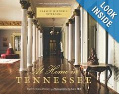 At Home In Tennessee Classic Historic Interiors Donna Dorian Anne Hall Mark